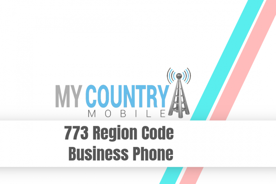 773 Region Code Business Phone - My Country Mobile