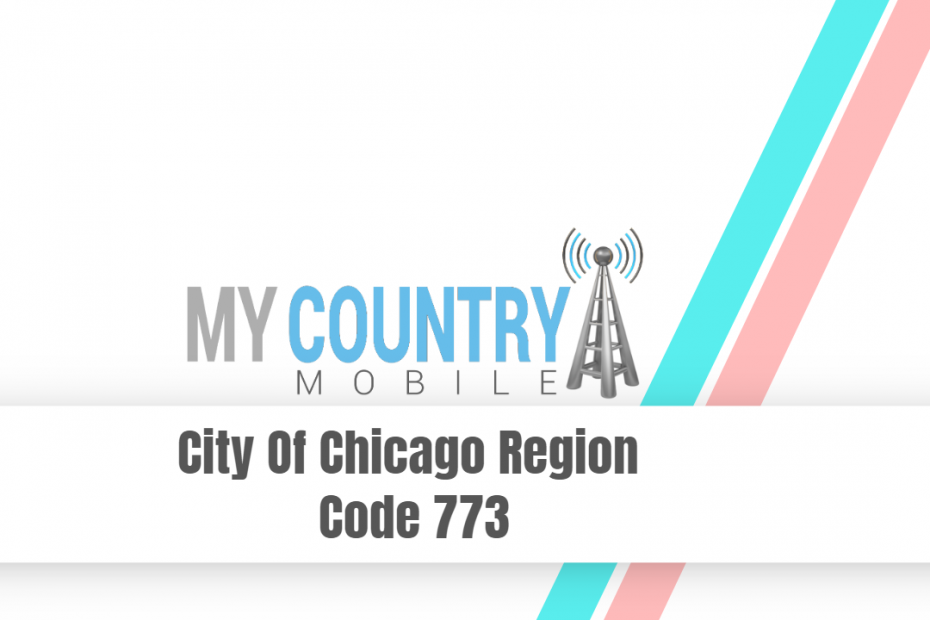 City Of Chicago Region Code 773 - My Country Mobile