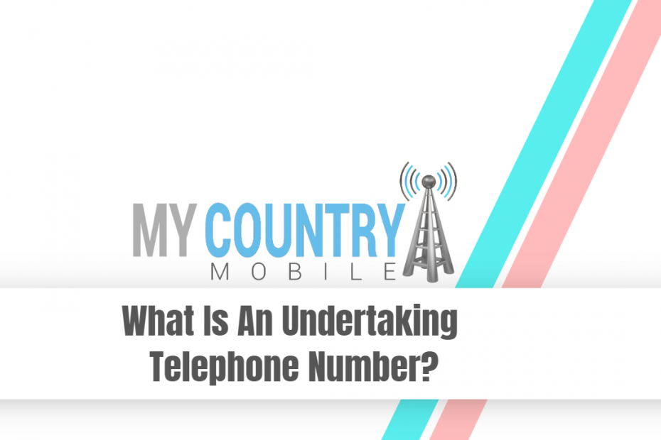 What Is An Undertaking Telephone Number? - My Country Mobile