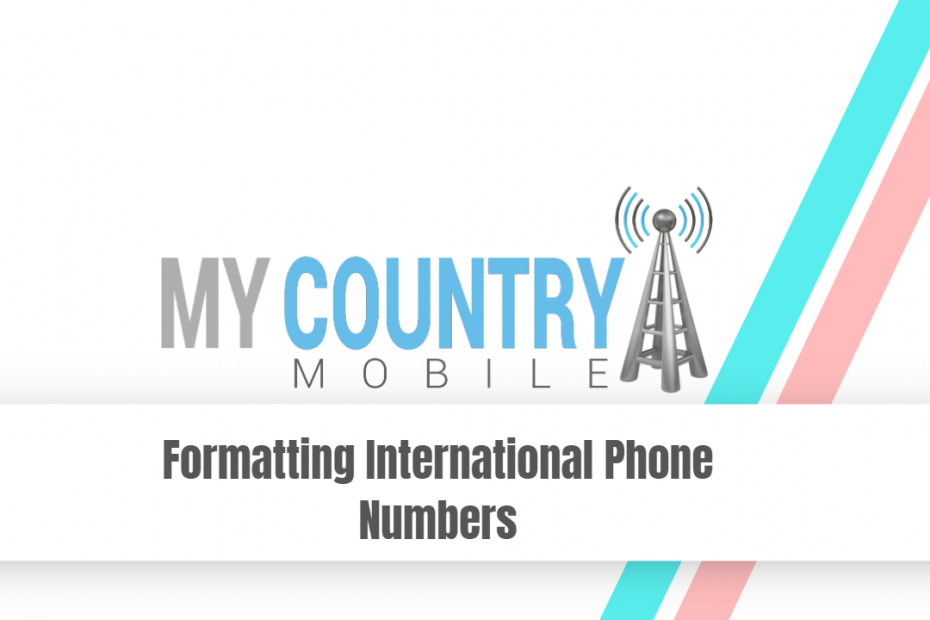 Formatting International Phone Numbers - My Country Mobile