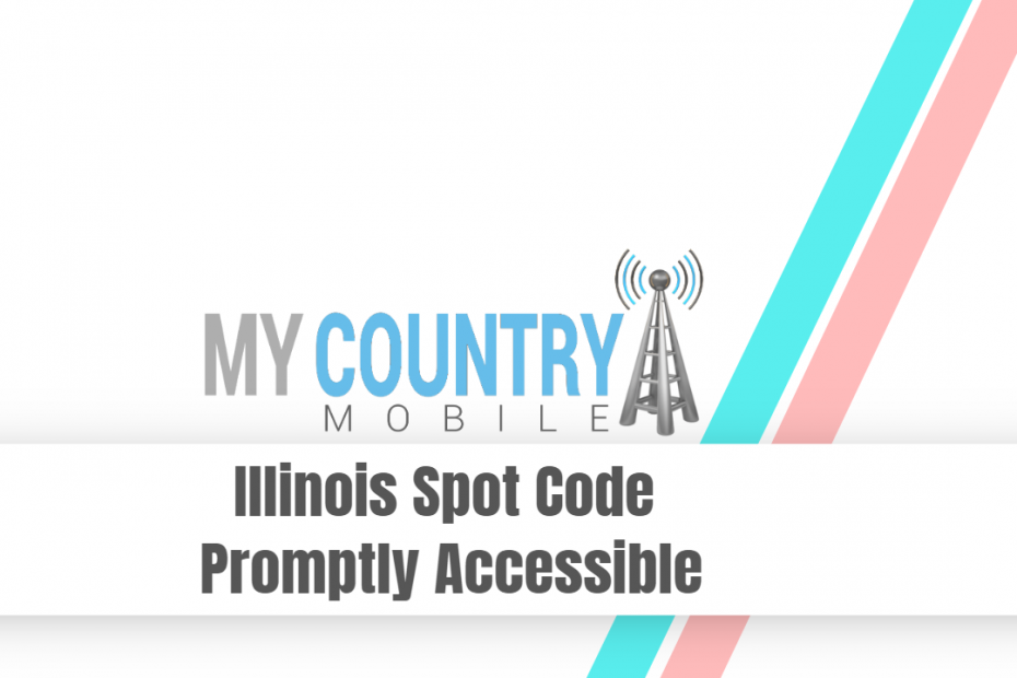 Illinois Spot Code Promptly Accessible - My Country Mobile