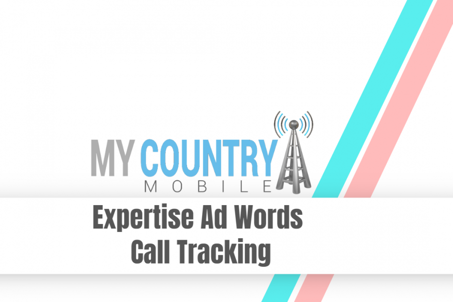 Expertise Ad Words Call Tracking - My Country Mobile