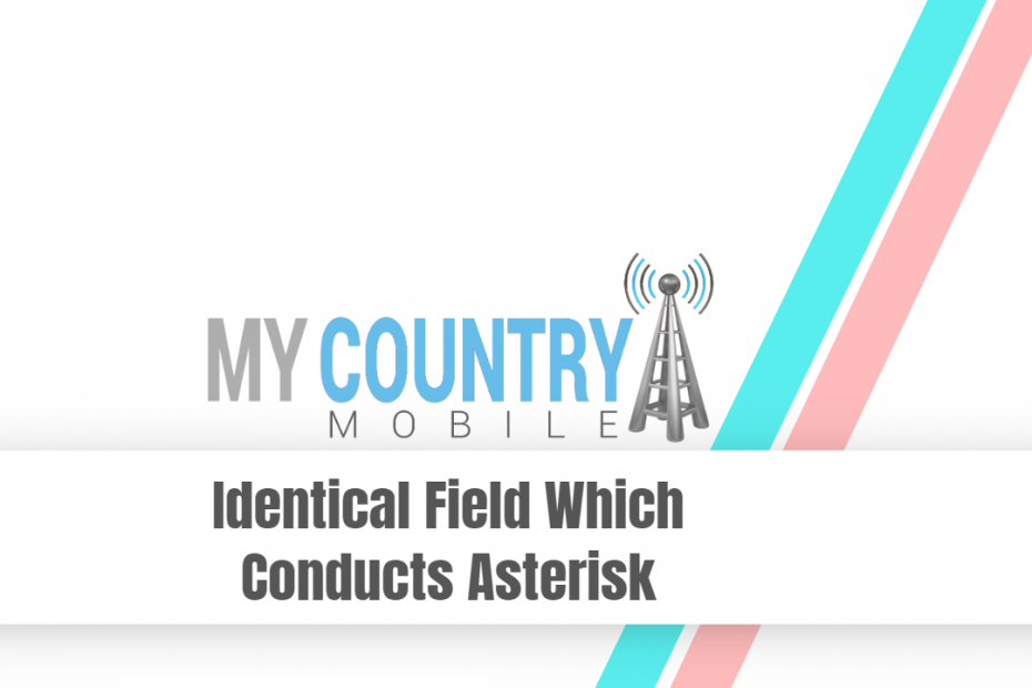 Identical Field Which Conducts Asterisk - My Country Mobile