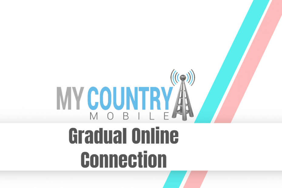 Gradual Online Connection - My Country Mobile