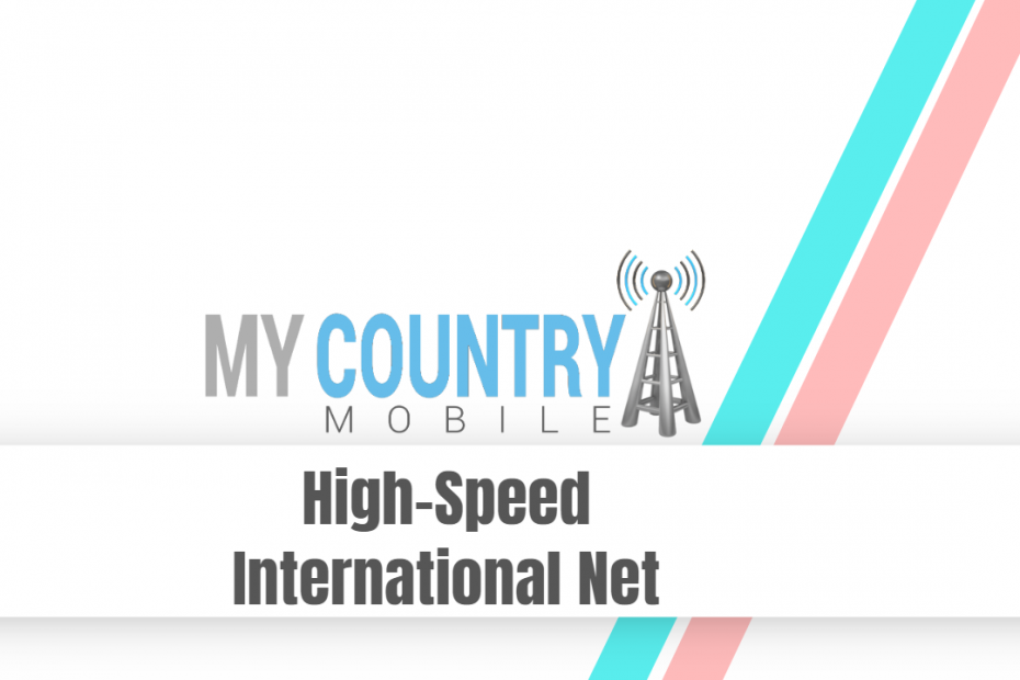 High Speed International Net - My Country Mobile