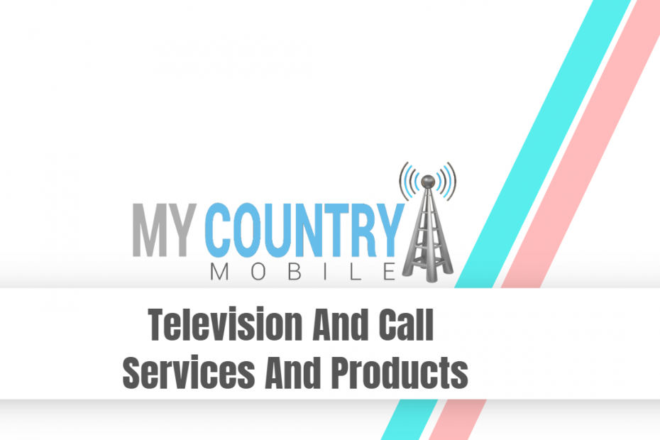 Television And Call Services And Products - My Country Mobile