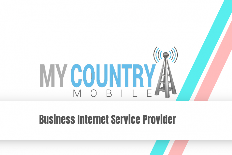 Business Internet Service Provider - My Country Mobile