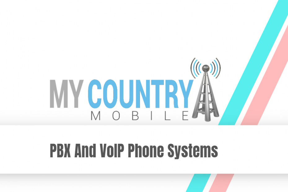 PBX And VoIP Phone Systems - My Country Mobile