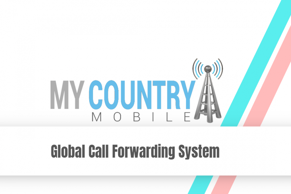 Global Call Forwarding System - My Country Mobile