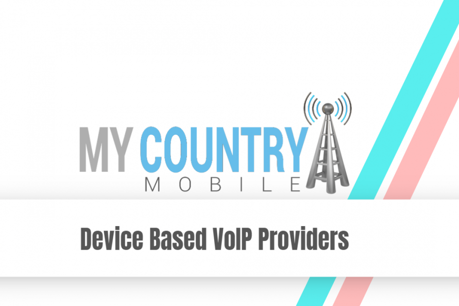Device Based VoIP Providers - My Country Mobile