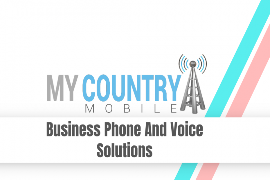 Business Phone And Voice Solutions - My Country Mobile
