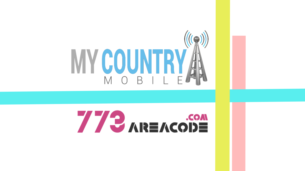 773 Area Code - My Country Mobile